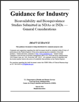 FDA Draft Guidance, Bioavailability and Bioequivalence Studies Submitted in NDAs or INDs - General Considerations